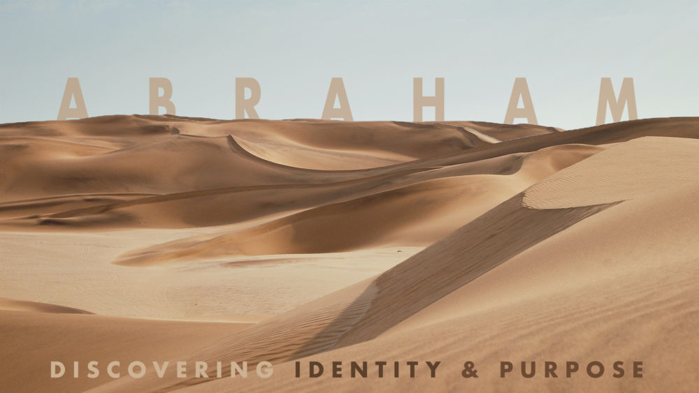 Abraham: Discovering Identity and Purpose